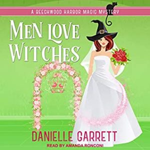 Audiobook cover of Men Love Witches by Danielle Garrett