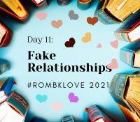 #RomBkLove 2021 Day 11: Fake Relationships