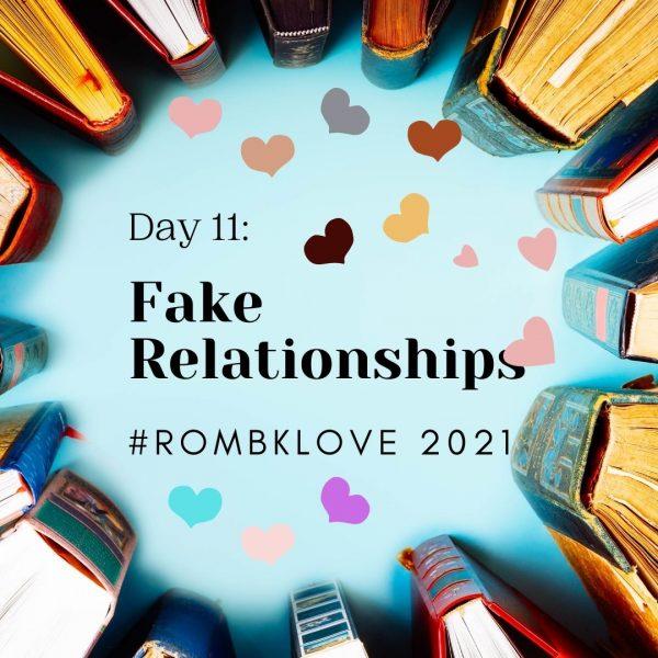 Day 11: Fake Relationships #RomBkLove 2021