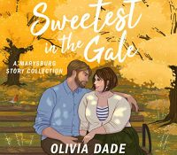 Listen Up! #Audiobook Review: Sweetest in the Gale by Olivia Dade
