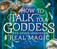 Sunday Snippet: How to Talk to a Goddess and Other Lessons in Real Magic by Emily Croy Barker