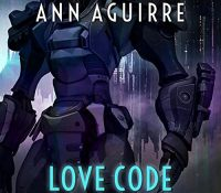 Listen Up! #Audiobook Review: Love Code by Ann Aguirre