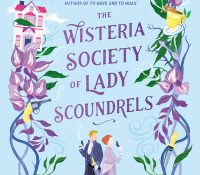 Review: The Wisteria Society of Lady Scoundrels by India Holton