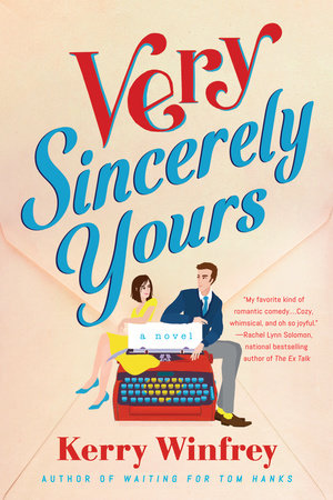 Book cover of Very Sincerely Yours by Kerry Winfrey