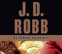 Listen Up! #Audiobook Review: Betrayal in Death by J.D. Robb