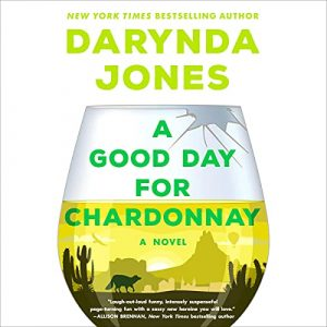 audiobook cover of A Good Day for Chardonnay by Darynda Jones