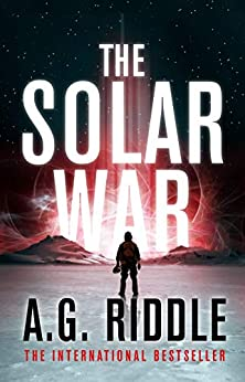 Book cover of The Solar War by A.G. Riddle