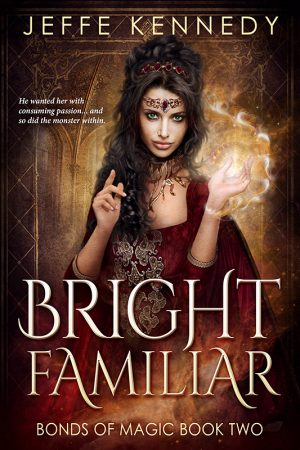 book cover of Bright Familiar by Jeffe Kennedy