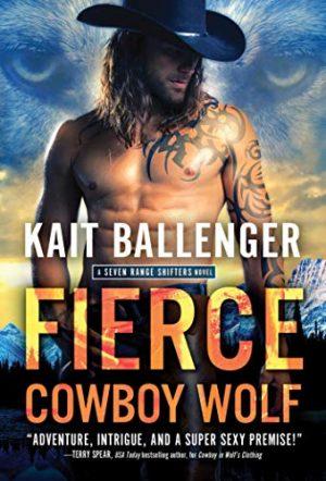 Book cover of Fierce Cowboy Wolf by Kait Ballenger