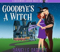 Listen Up! Audiobook Review: Goodbye's a Witch by Danielle Garrett