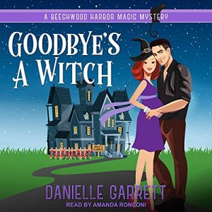audiobook cover of Goodbye's a Witch by Danielle Garrett