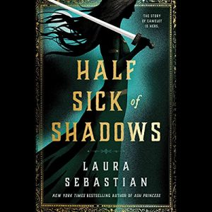 audiobook cover of Half Sick of Shadows by Laura Sebastian, narrated by Ell Potter