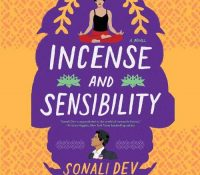 Listen Up! #Audiobook Review: Incense and Sensibility by Sonali Dev