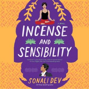 audiobook cover of Incense and Sensibility by Sonali Dev