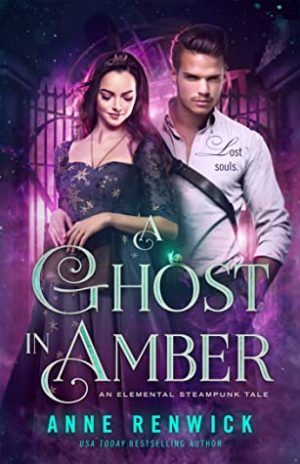 book cover of A Ghost in Amber by Anne Renwick