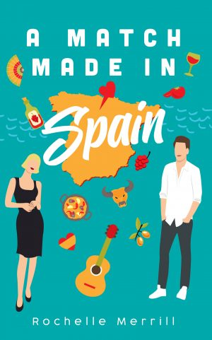 Book cover of A Match Made in Spain by Rochelle Merrill