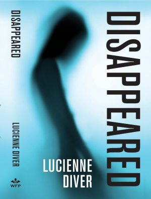 Book cover of Disappeared by Lucienne Diver