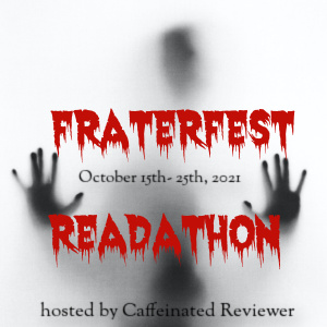 """Spooky graphic with text """"Fraterfest Readathon October 15th-25th, 2021  Hosted by Caffeinated Reviewer"""""""