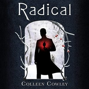 Audiobook cover of Radical by Colleen Cowley