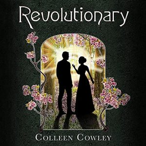 Audiobook cover of Revolutionary by Colleen Cowley