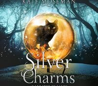 Listen Up! #Audiobook Review: Silver Charms by Kate Moseman